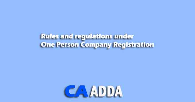 Rules and regulations under one person company registration